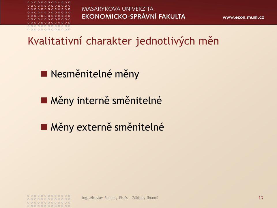 Kvalitativní charakter jednotlivých měn