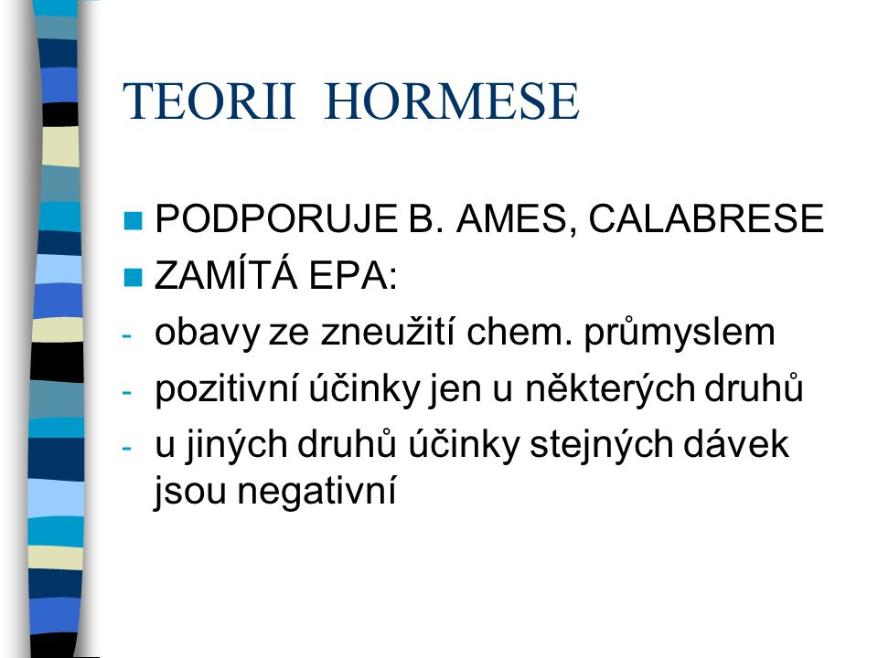 TEORII HORMESE PODPORUJE B. AMES, CALABRESE ZAMÍTÁ EPA: