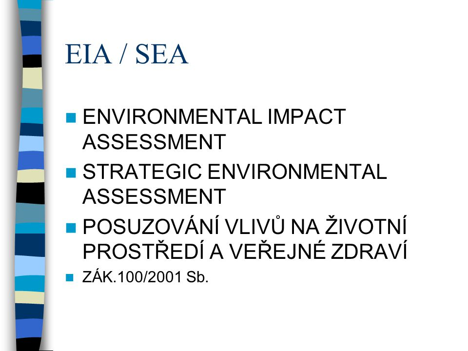 EIA / SEA ENVIRONMENTAL IMPACT ASSESSMENT