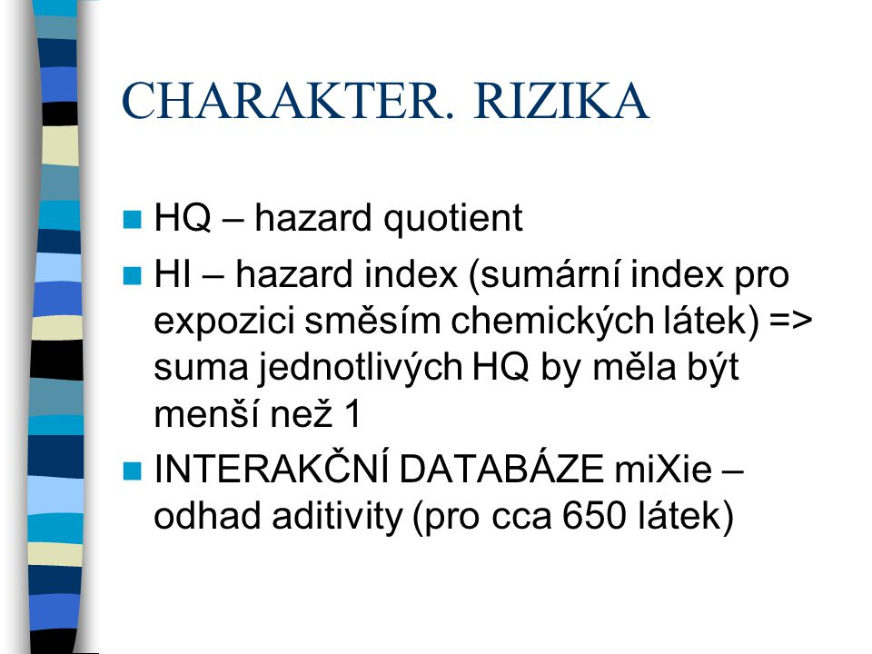 CHARAKTER. RIZIKA HQ – hazard quotient