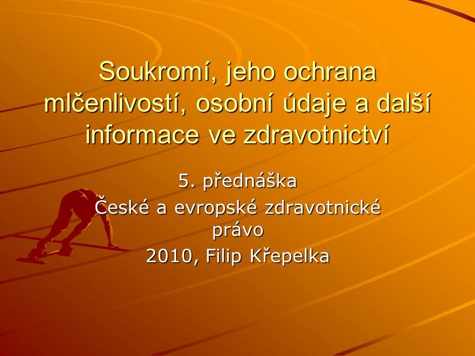 5. přednáška České a evropské zdravotnické právo 2010, Filip Křepelka