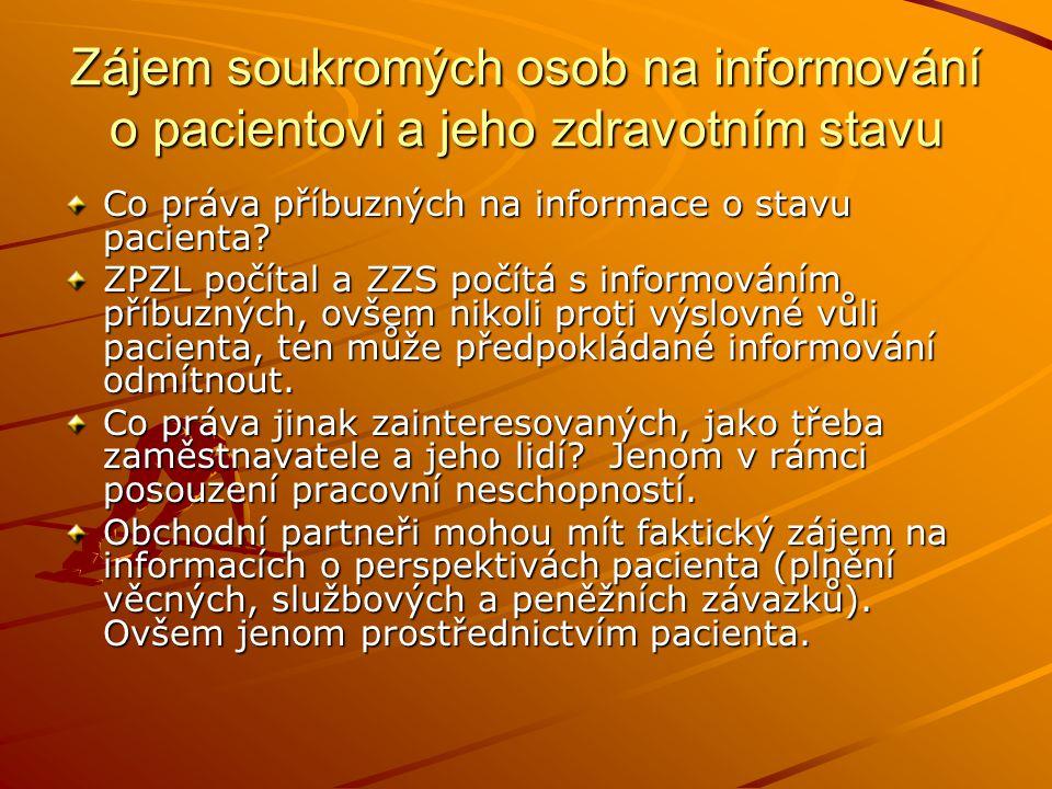 Zájem soukromých osob na informování o pacientovi a jeho zdravotním stavu