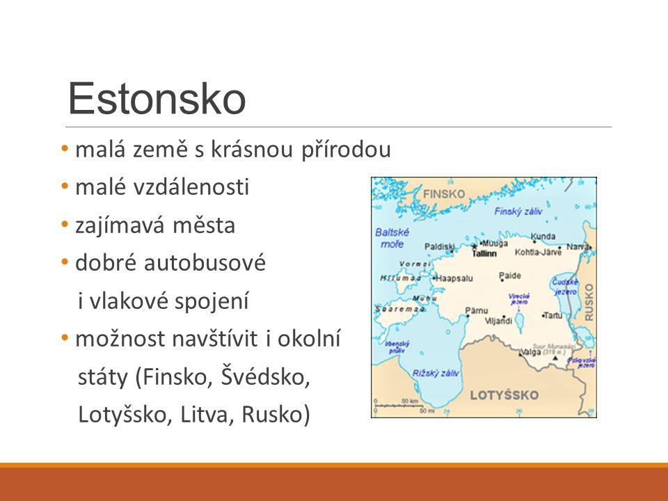 Estonsko malá země s krásnou přírodou malé vzdálenosti zajímavá města
