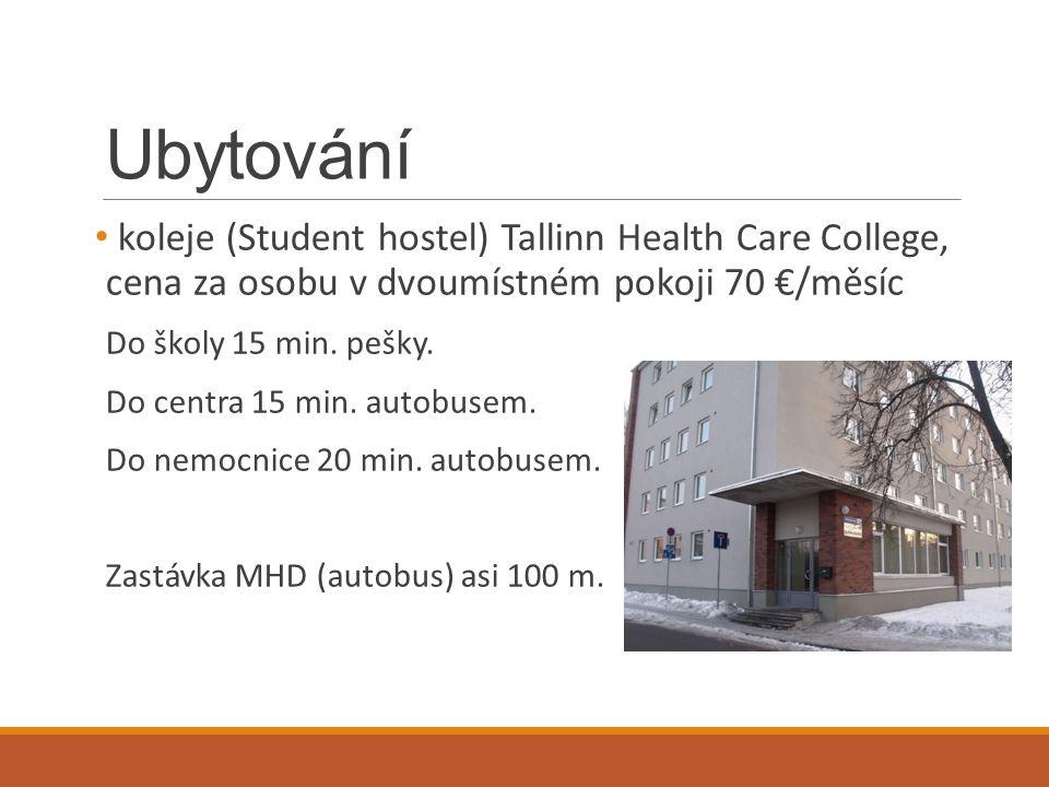 Ubytování koleje (Student hostel) Tallinn Health Care College, cena za osobu v dvoumístném pokoji 70 €/měsíc.