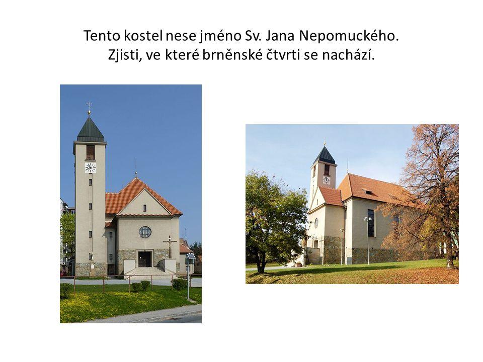 Tento kostel nese jméno Sv. Jana Nepomuckého