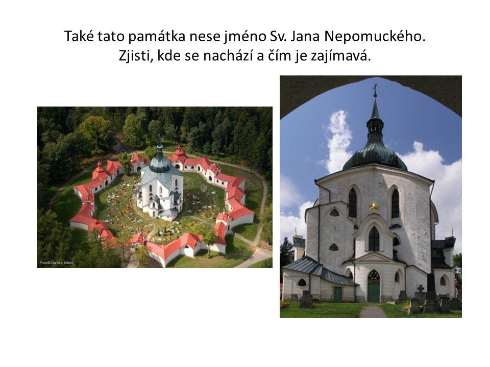 Také tato památka nese jméno Sv. Jana Nepomuckého