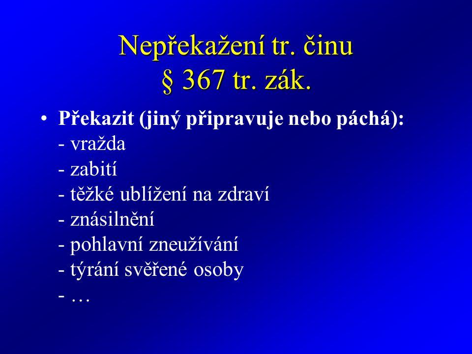 Nepřekažení tr. činu § 367 tr. zák.