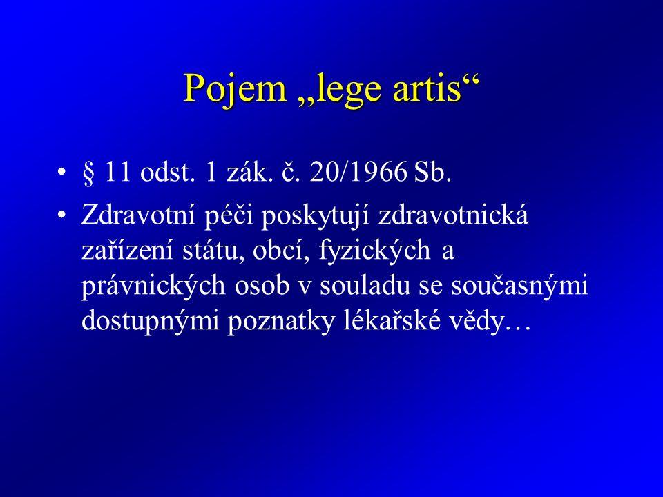 """Pojem """"lege artis § 11 odst. 1 zák. č. 20/1966 Sb."""
