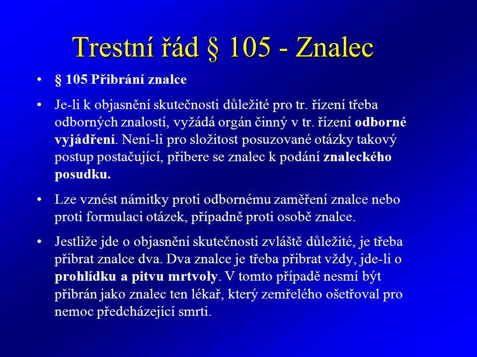 Trestní řád § 105 - Znalec § 105 Přibrání znalce