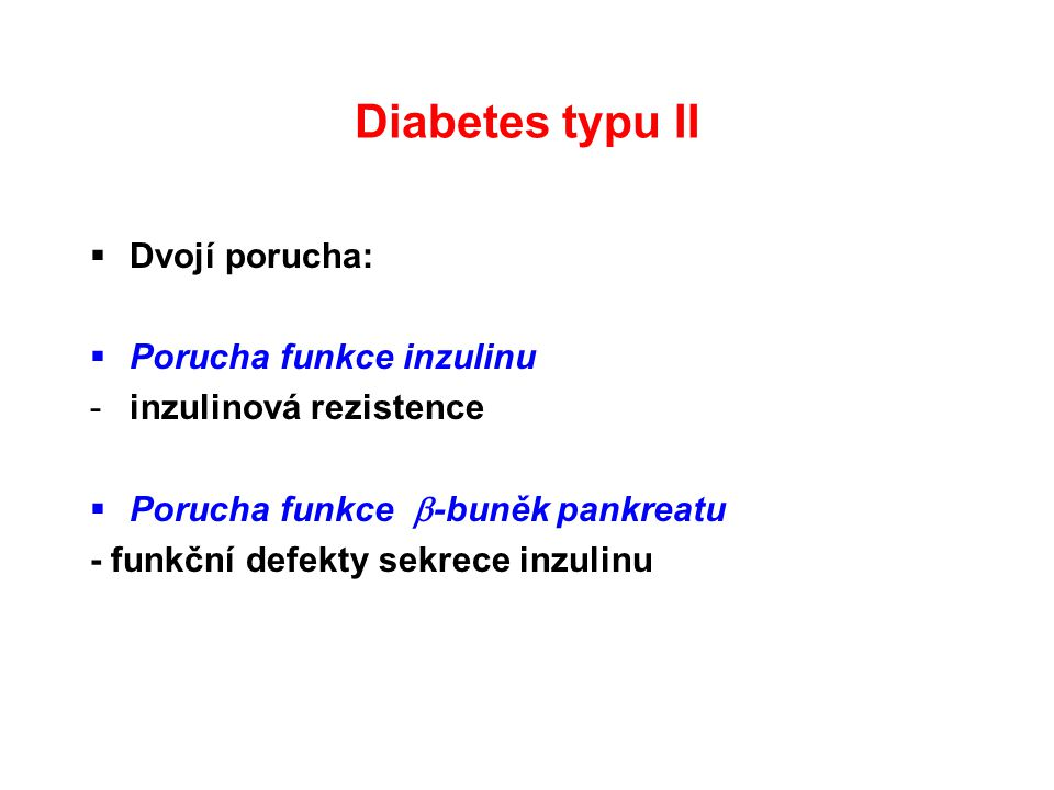 Diabetes typu II Dvojí porucha: Porucha funkce inzulinu