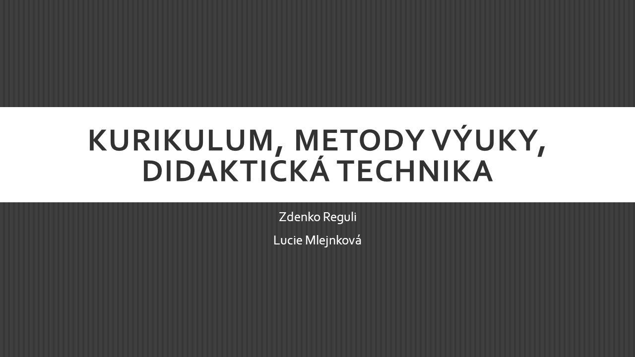 Kurikulum, metody výuky, didaktická technika