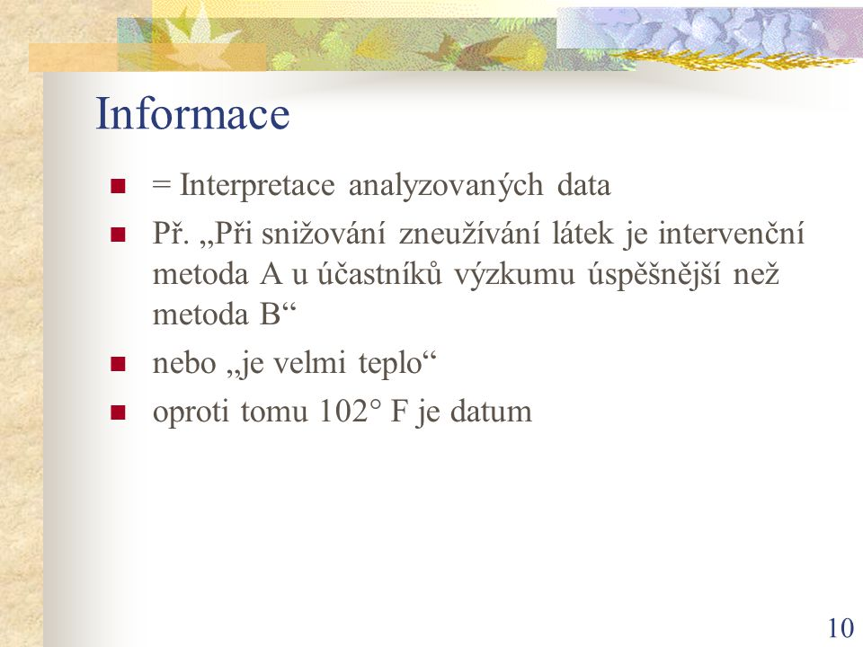 Informace = Interpretace analyzovaných data