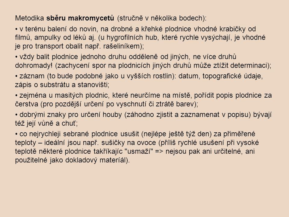 Metodika sběru makromycetů (stručně v několika bodech):