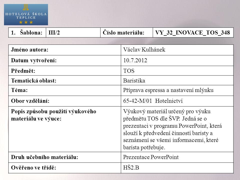 Šablona: III/2. Číslo materiálu: VY_32_INOVACE_TOS_348. Jméno autora: Václav Kulhánek. Datum vytvoření: