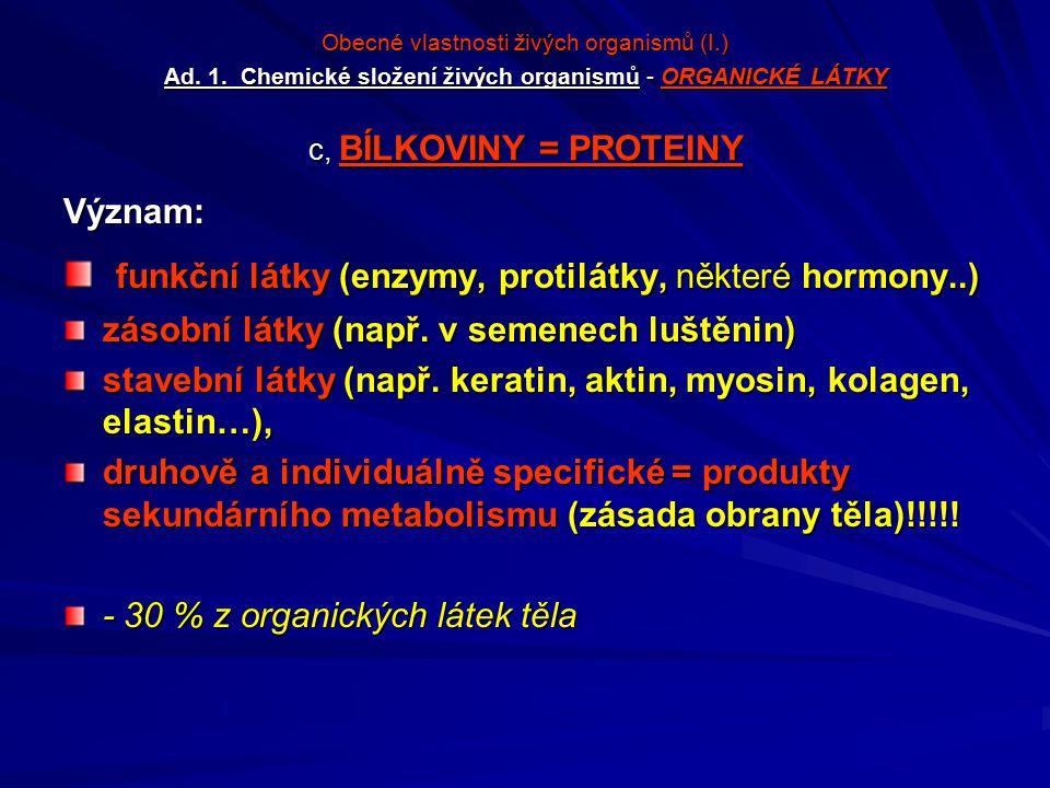 funkční látky (enzymy, protilátky, některé hormony..)