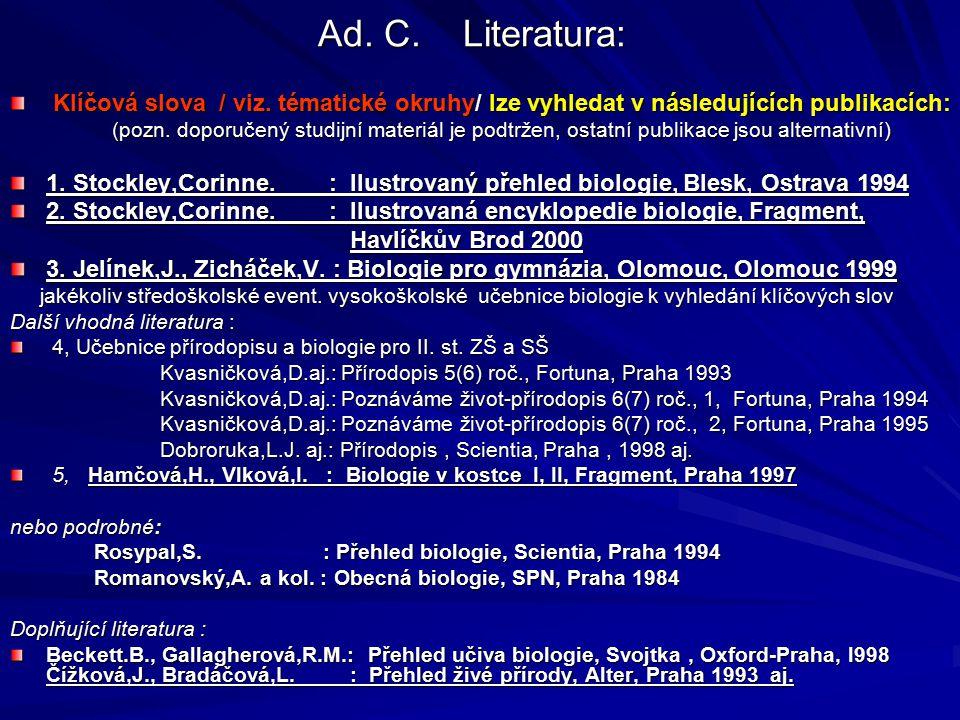 Ad. C. Literatura: Klíčová slova / viz. tématické okruhy/ lze vyhledat v následujících publikacích: