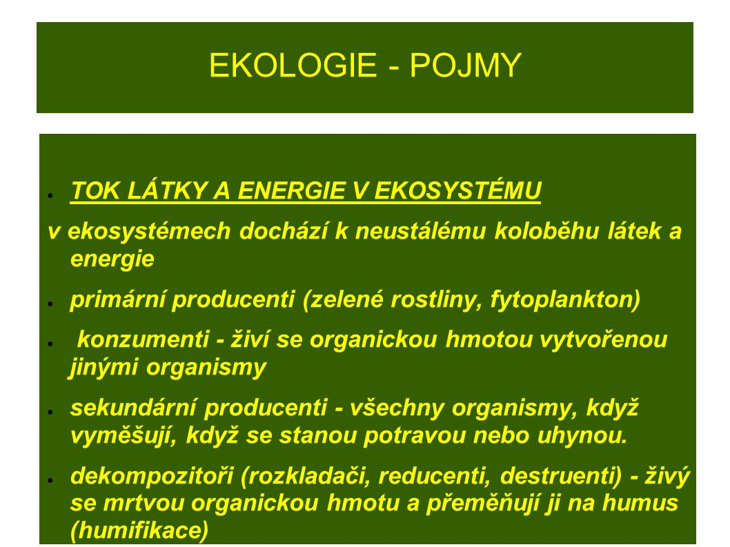 EKOLOGIE - POJMY TOK LÁTKY A ENERGIE V EKOSYSTÉMU