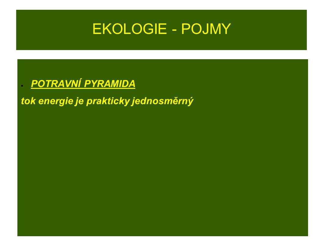 EKOLOGIE - POJMY POTRAVNÍ PYRAMIDA