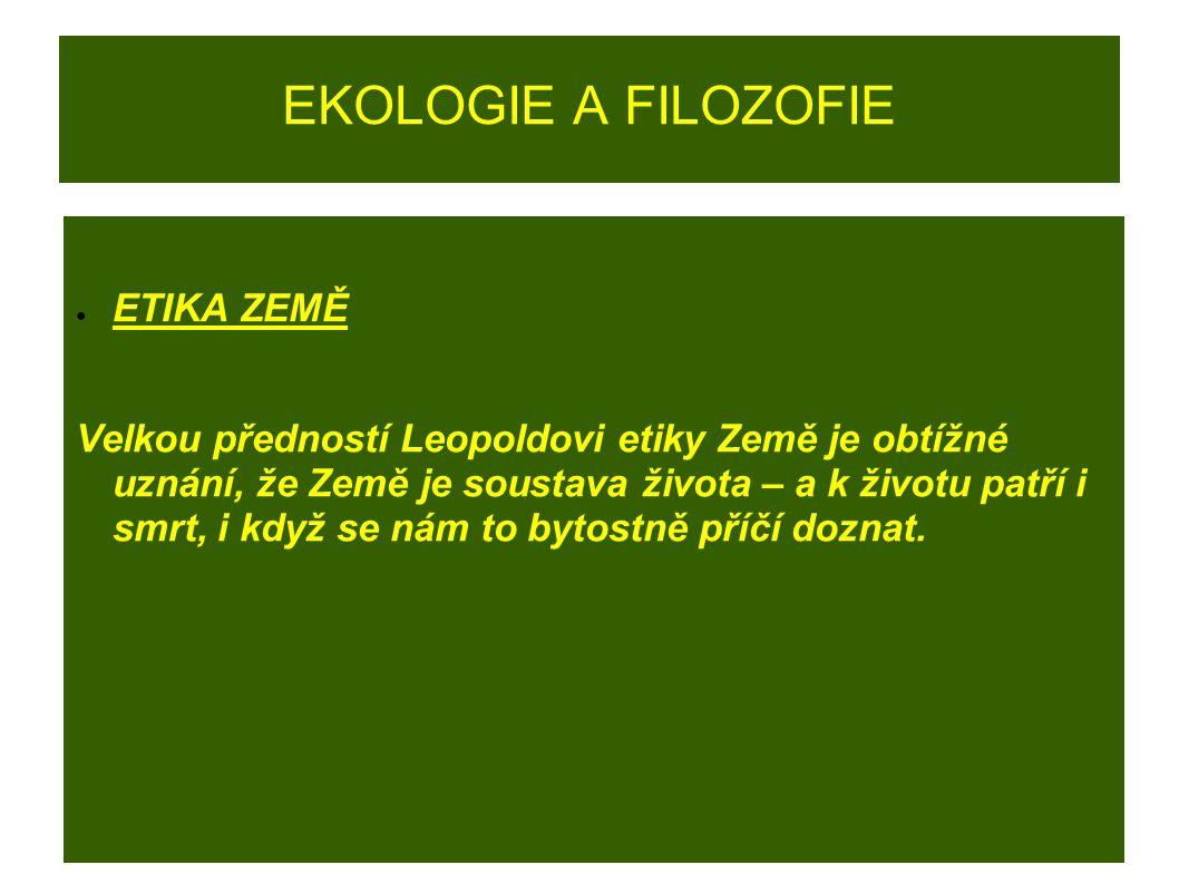 EKOLOGIE A FILOZOFIE ETIKA ZEMĚ