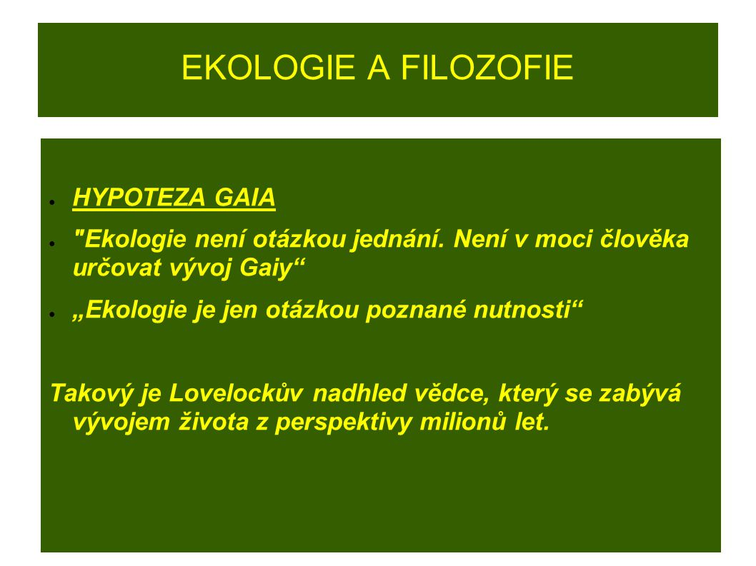 EKOLOGIE A FILOZOFIE HYPOTEZA GAIA