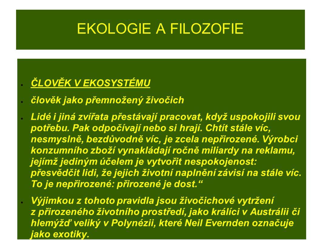 EKOLOGIE A FILOZOFIE ČLOVĚK V EKOSYSTÉMU