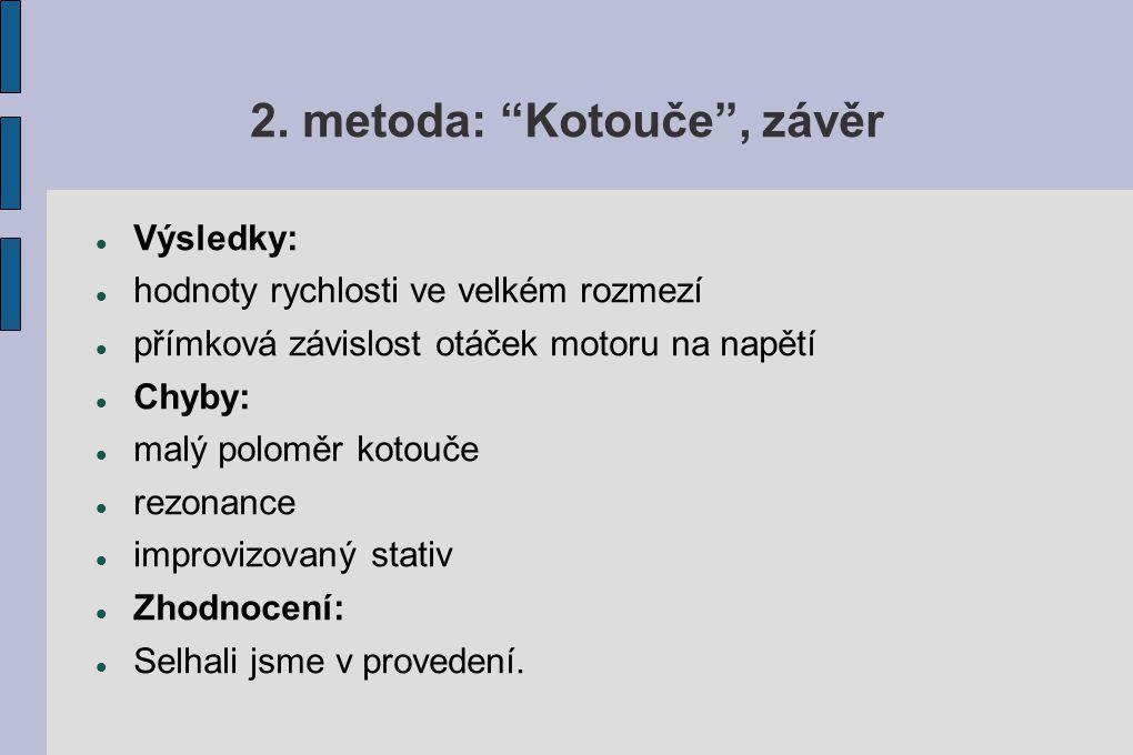 2. metoda: Kotouče , závěr