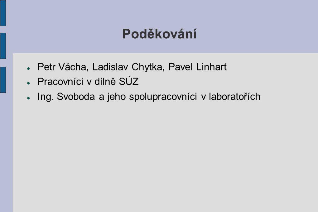 Poděkování Petr Vácha, Ladislav Chytka, Pavel Linhart