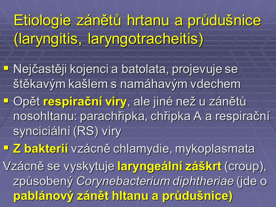 Etiologie zánětů hrtanu a průdušnice (laryngitis, laryngotracheitis)