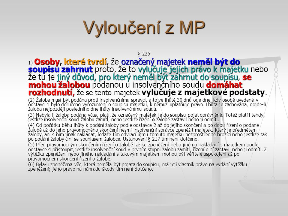 Vyloučení z MP § 225.