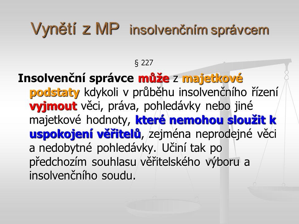 Vynětí z MP insolvenčním správcem
