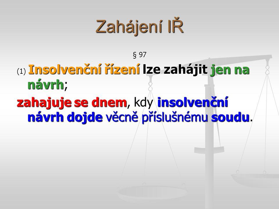 Zahájení IŘ § 97.
