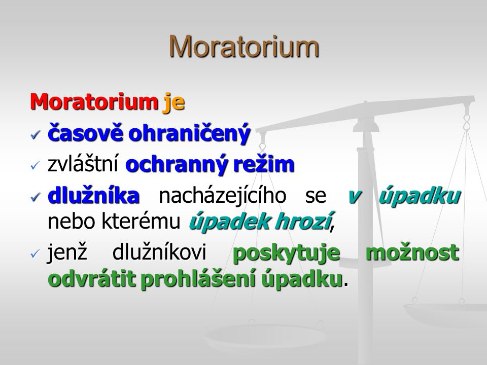 Moratorium Moratorium je časově ohraničený zvláštní ochranný režim