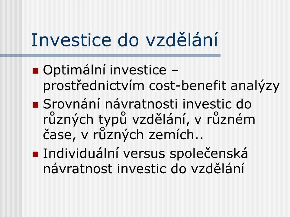 Investice do vzdělání Optimální investice – prostřednictvím cost-benefit analýzy.
