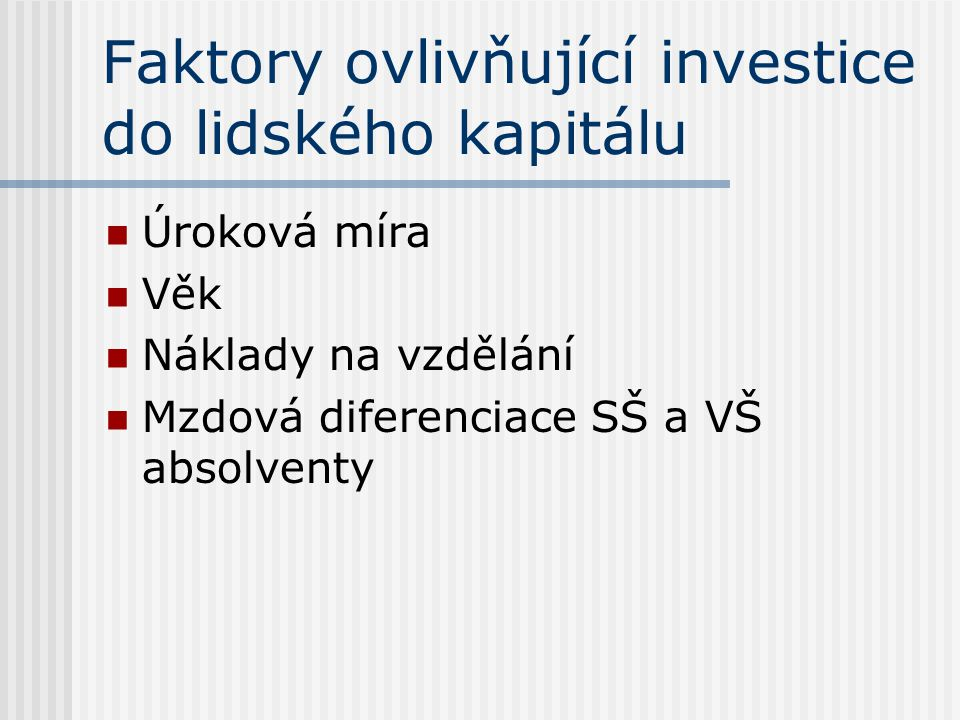 Faktory ovlivňující investice do lidského kapitálu