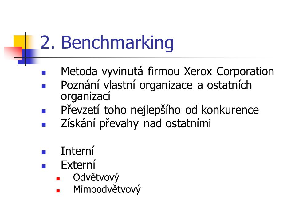 2. Benchmarking Metoda vyvinutá firmou Xerox Corporation
