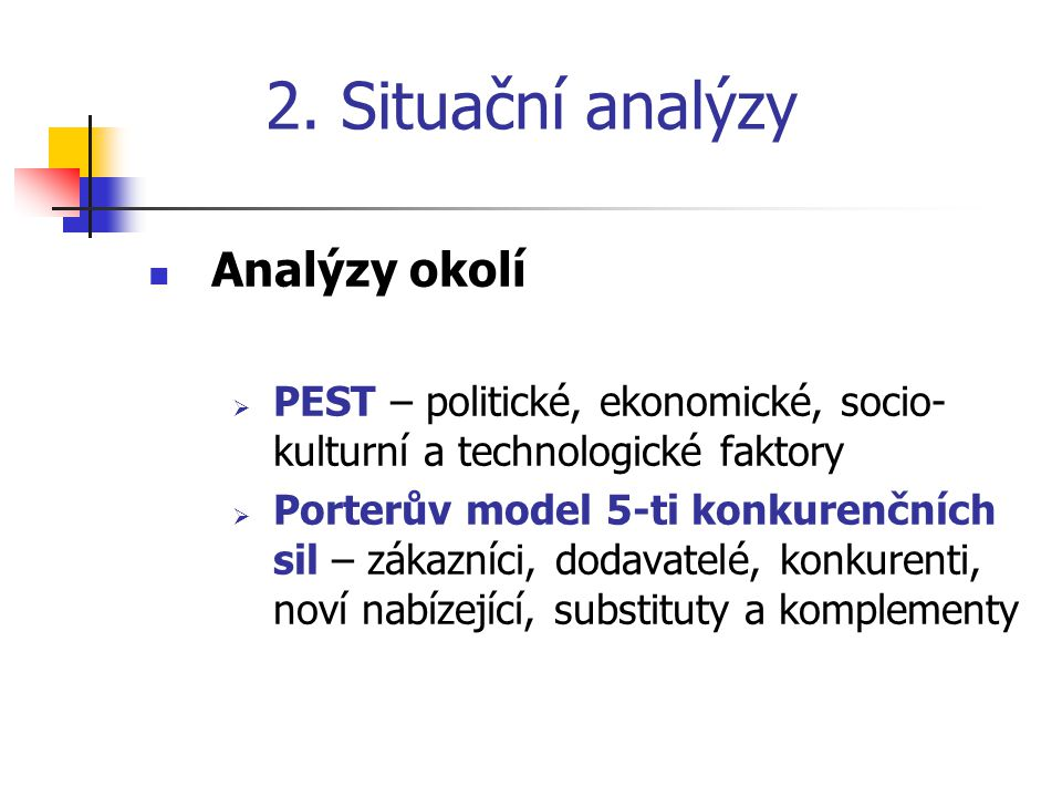 2. Situační analýzy Analýzy okolí