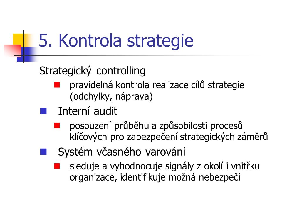 5. Kontrola strategie Strategický controlling Interní audit