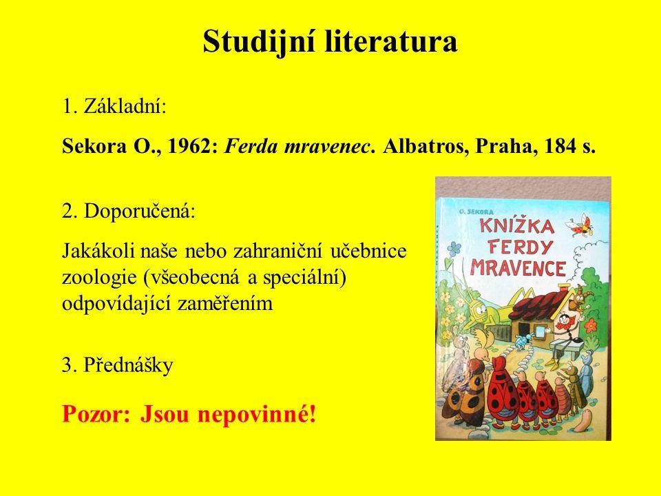 Studijní literatura Pozor: Jsou nepovinné! 1. Základní: