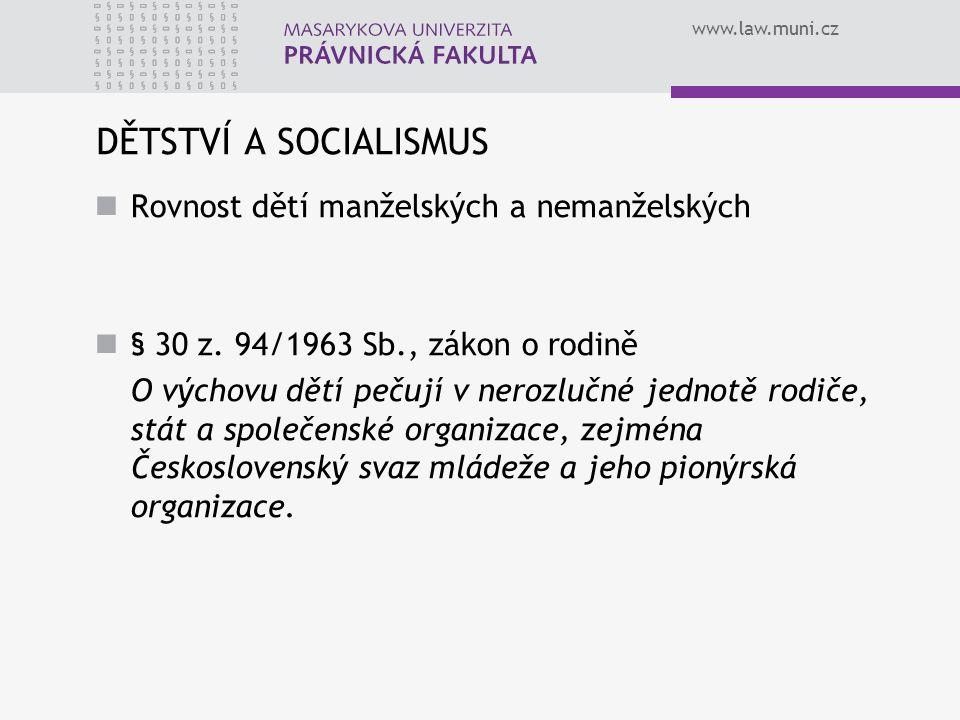 DĚTSTVÍ A SOCIALISMUS Rovnost dětí manželských a nemanželských