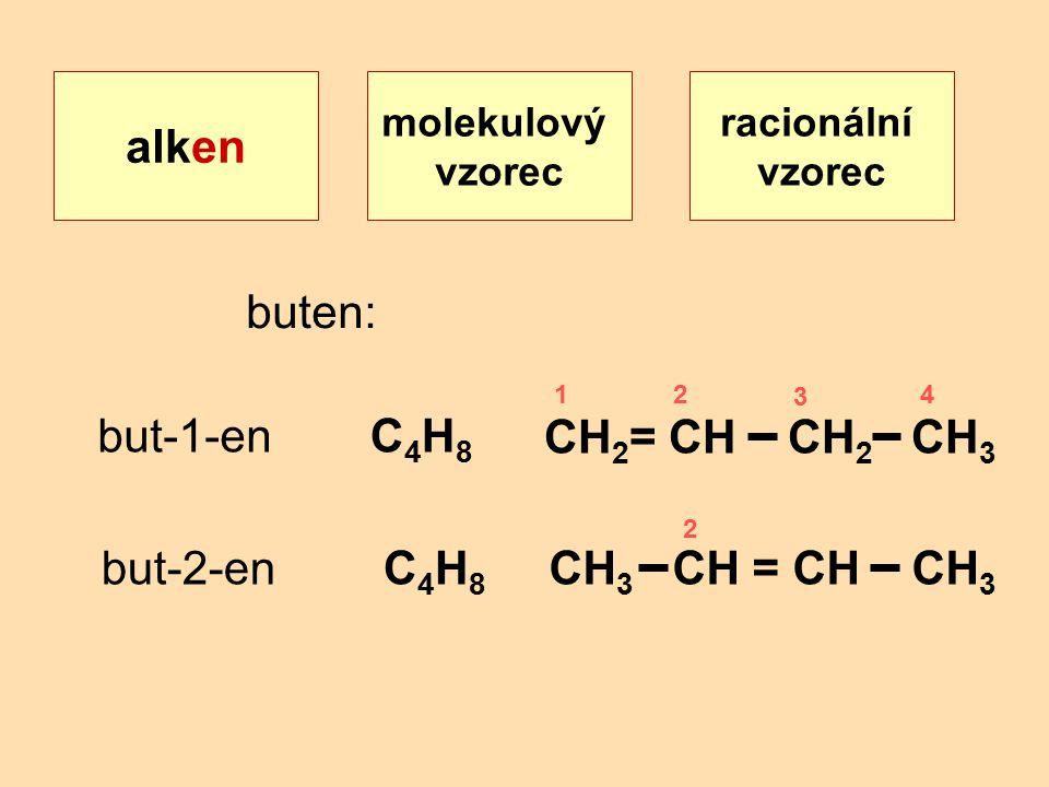 alken C4H8 CH2= CH CH2 CH3 C4H8 CH3 CH = CH CH3