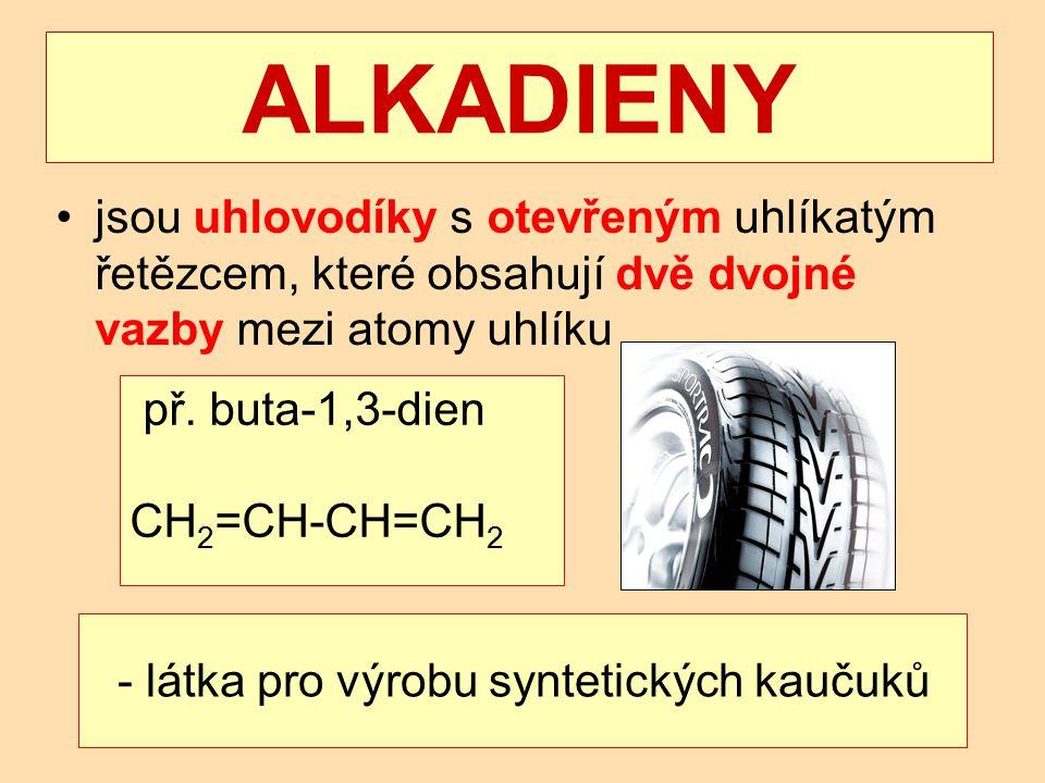 ALKADIENY jsou uhlovodíky s otevřeným uhlíkatým řetězcem, které obsahují dvě dvojné vazby mezi atomy uhlíku.