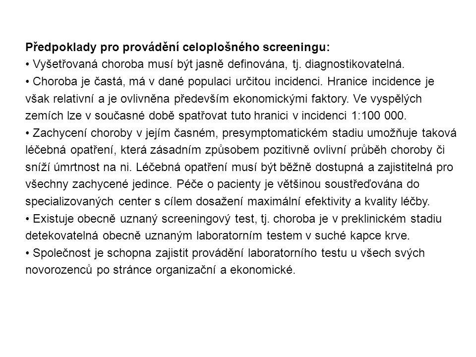 Předpoklady pro provádění celoplošného screeningu:
