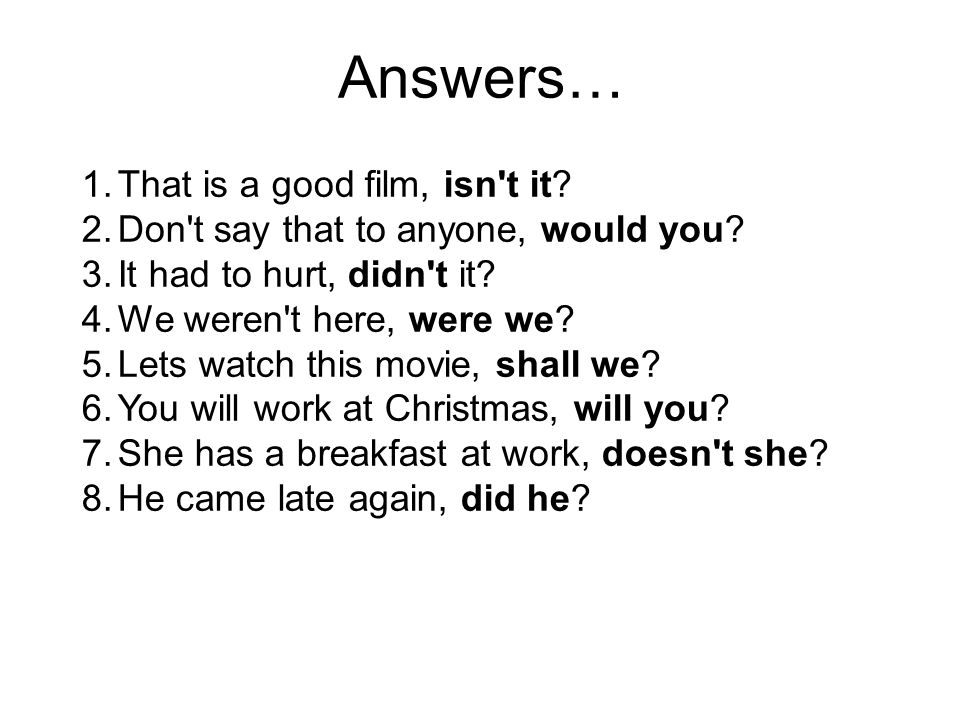 Answers… That is a good film, isn t it