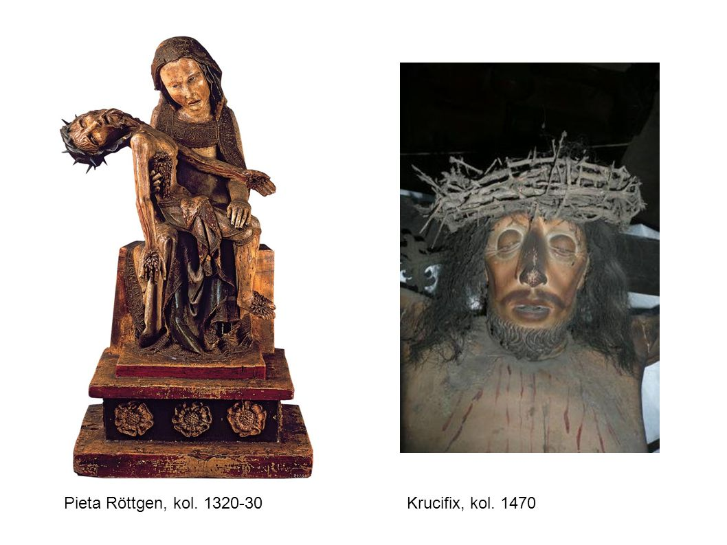 Pieta Röttgen, kol. 1320-30 Krucifix, kol. 1470