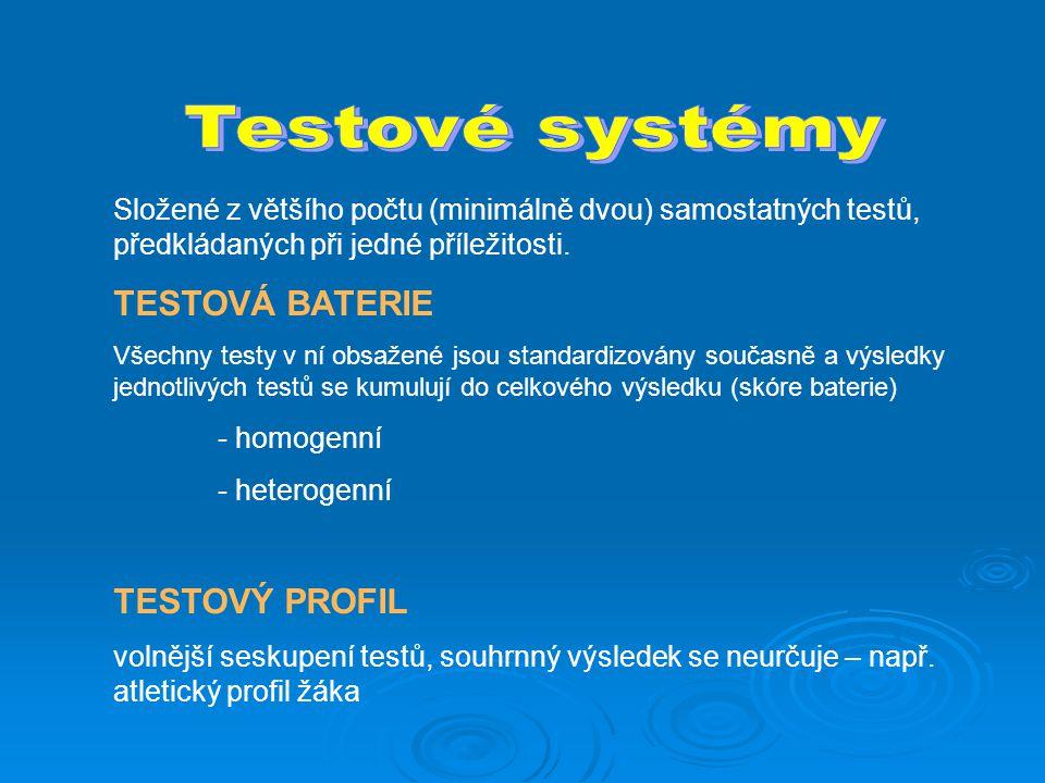 Testové systémy TESTOVÁ BATERIE TESTOVÝ PROFIL