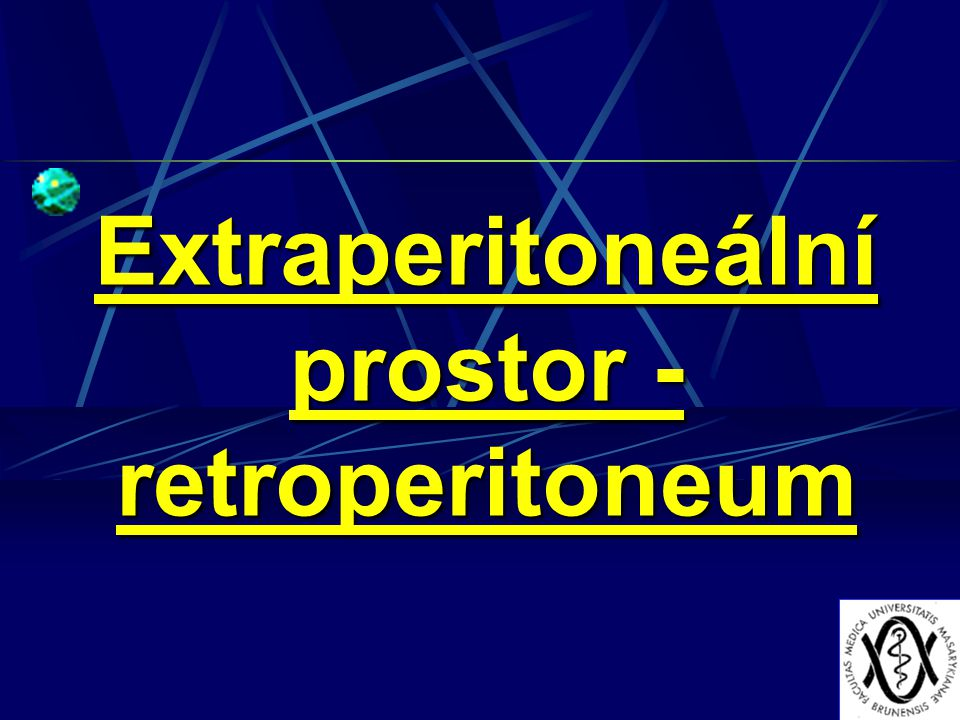 Extraperitoneální prostor - retroperitoneum