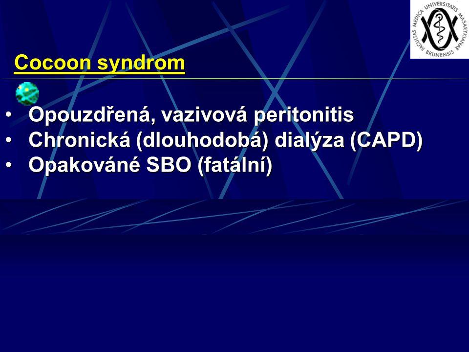 Cocoon syndrom Opouzdřená, vazivová peritonitis.