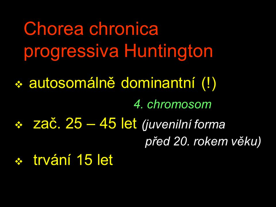 Chorea chronica progressiva Huntington