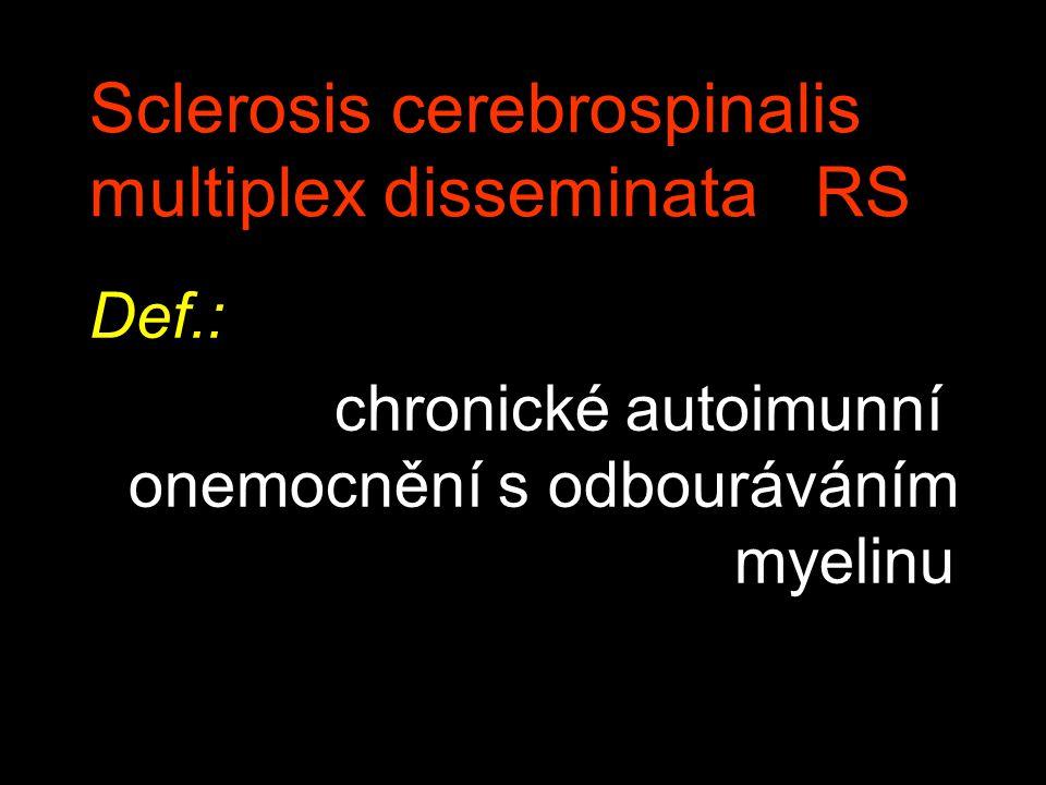 Sclerosis cerebrospinalis multiplex disseminata RS