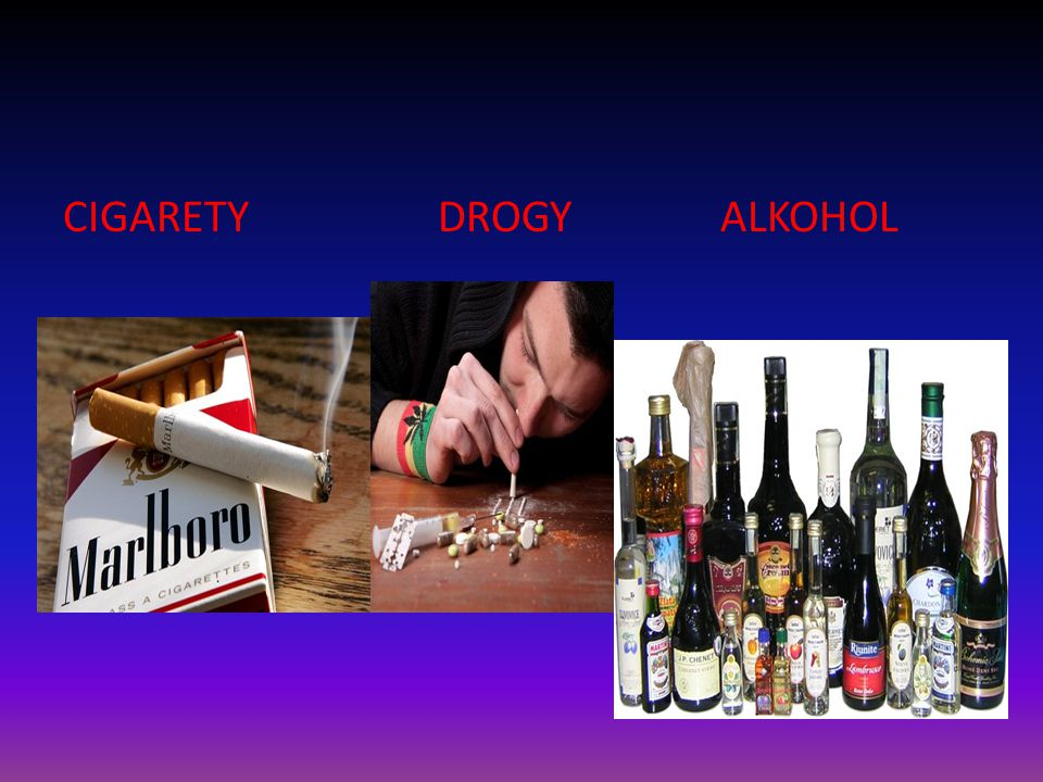 CIGARETY DROGY ALKOHOL